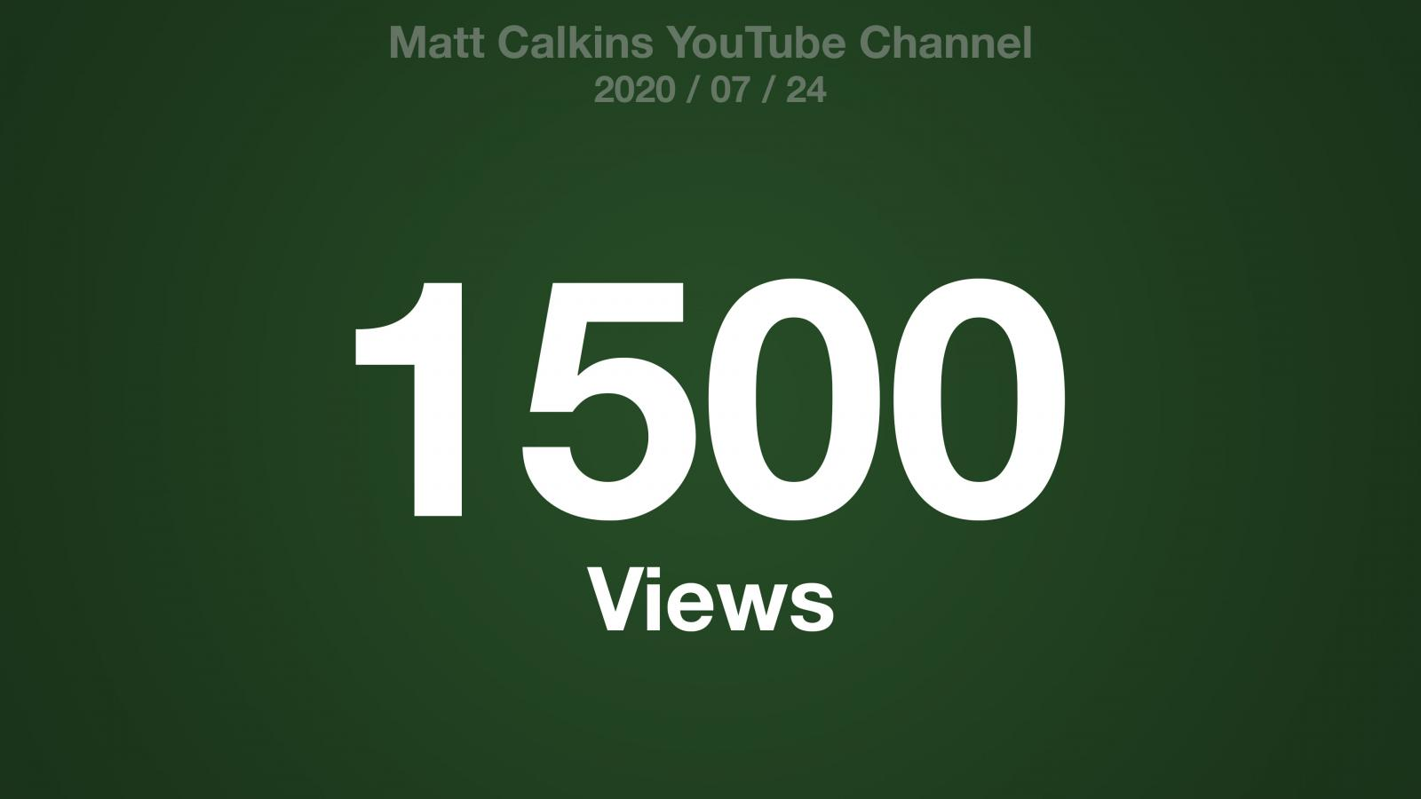 Matt Calkins YouTube Channel 2020/07/24 1500 Views