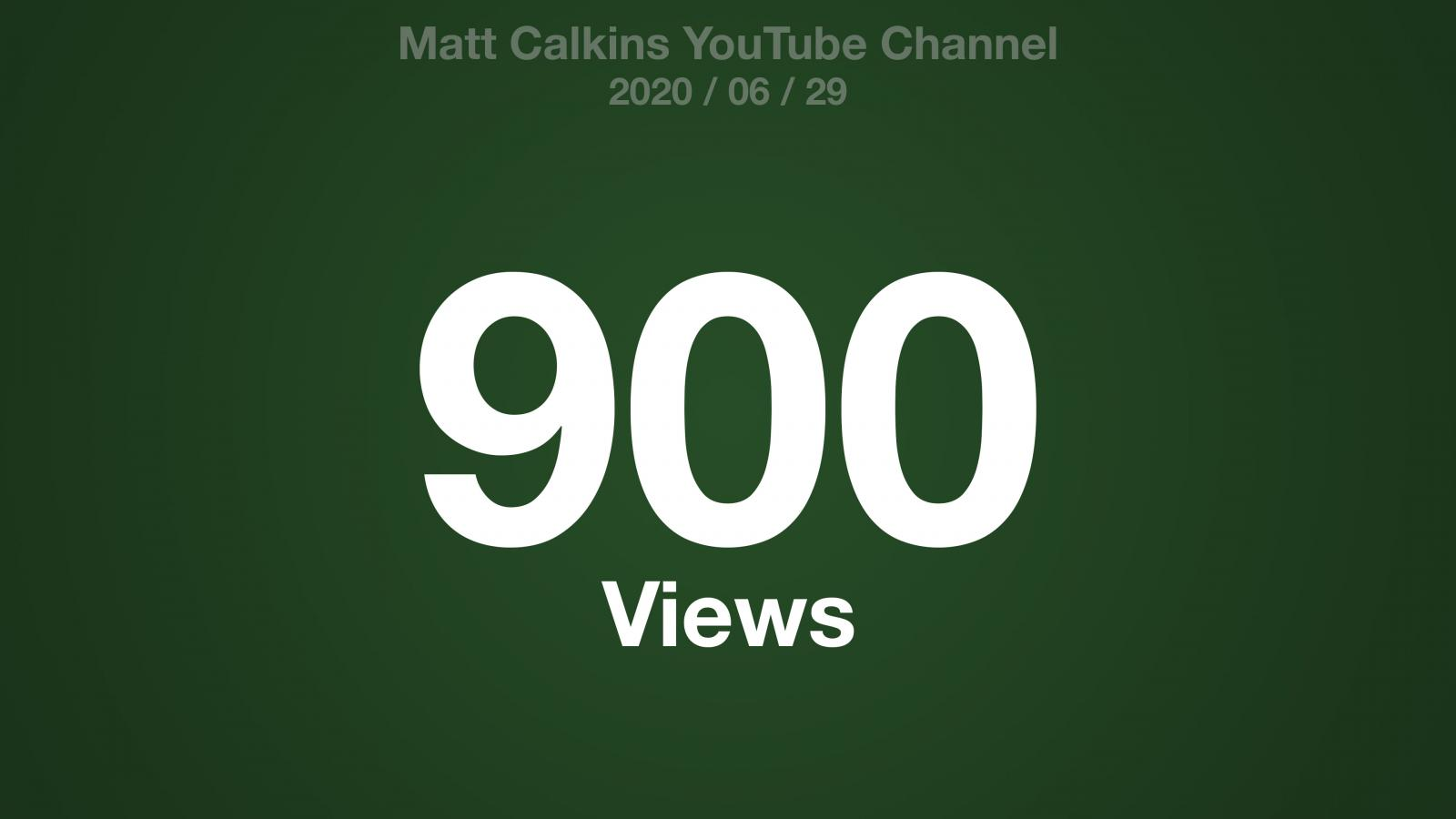 Matt Calkins YouTube Channel 2020/06/29 900 Views